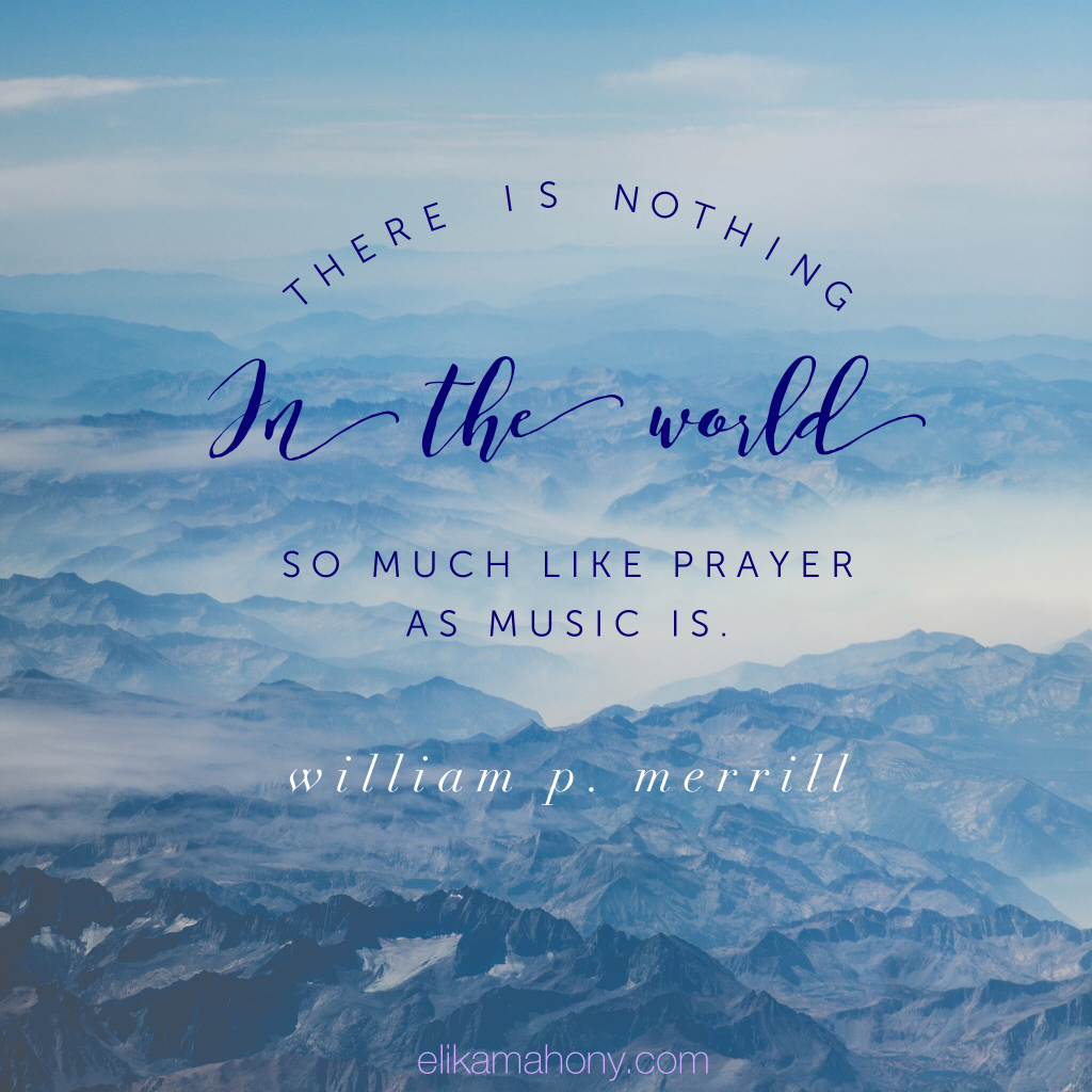 nothing in the world so much like prayer is music