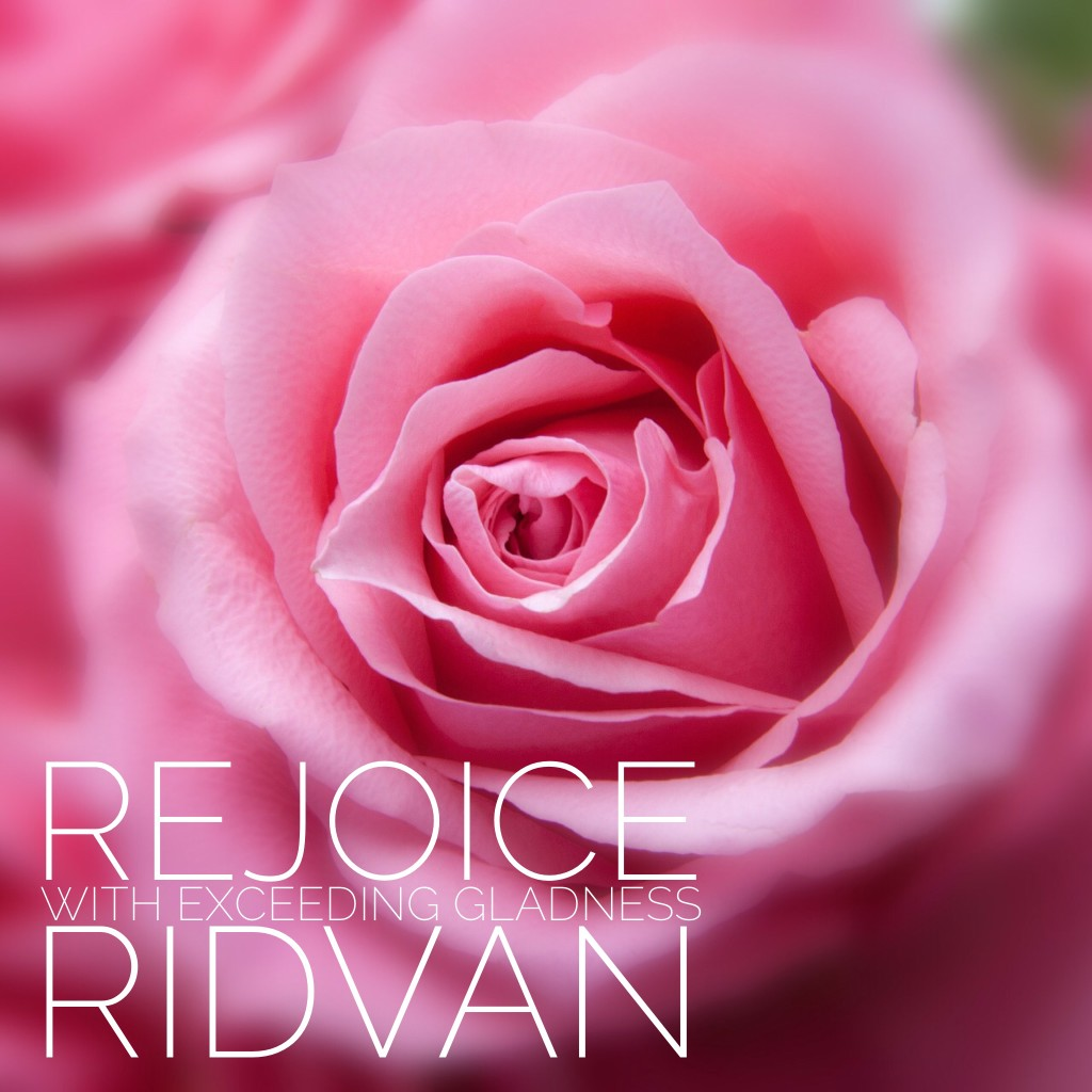 Rejoice with exceeding gladness - song for Ridvan