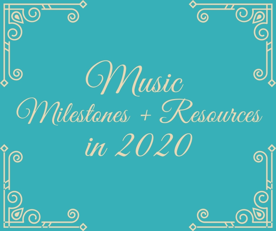 Music Milestones and resources in 2020