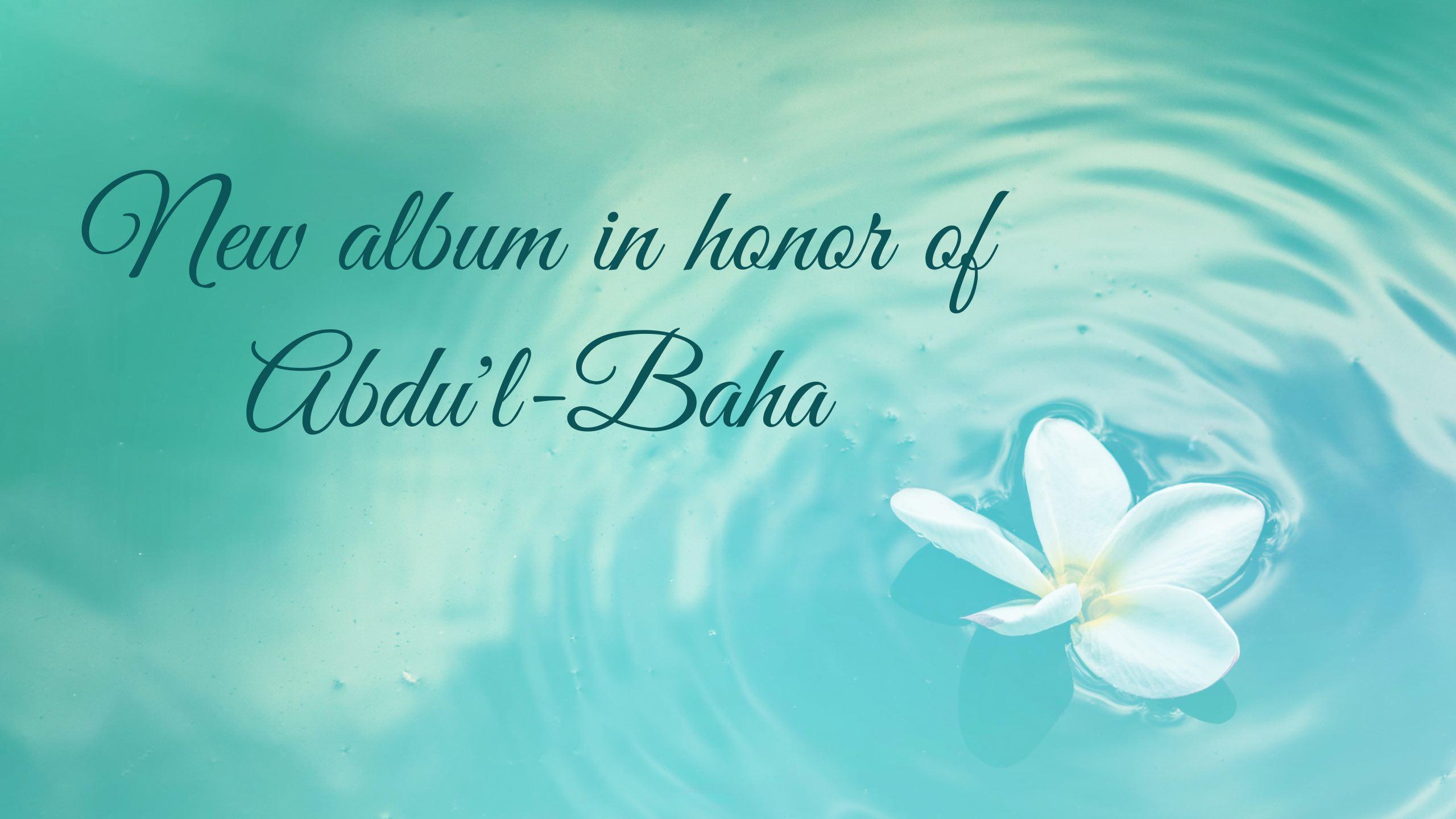 News on music album in honor of Abdu'l-Baha