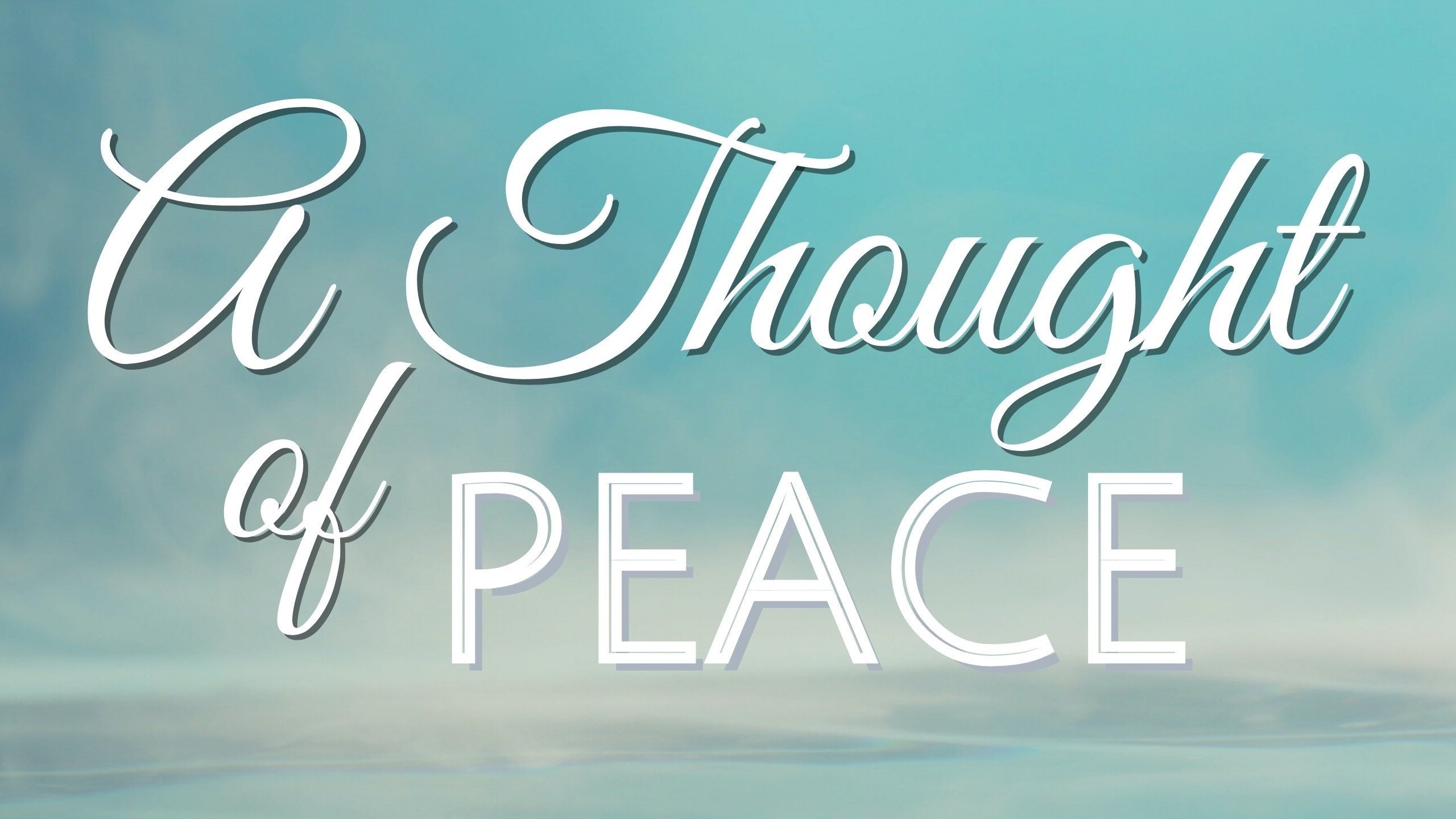 A Thought of Peace – New Video